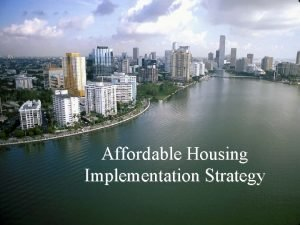 Affordable Housing Implementation Strategy Snapshot of Housing Affordability