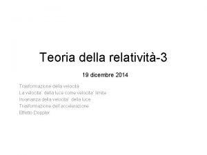 Teoria della relativit3 19 dicembre 2014 Trasformazione della