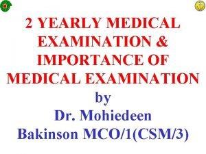 2 YEARLY MEDICAL EXAMINATION IMPORTANCE OF MEDICAL EXAMINATION