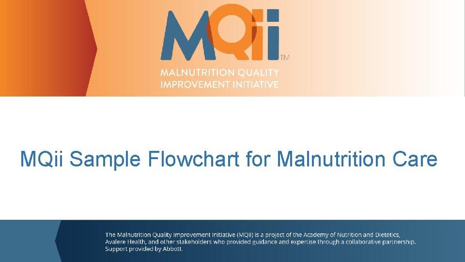 MQii Sample Flowchart for Malnutrition Care 2016 Flowchart