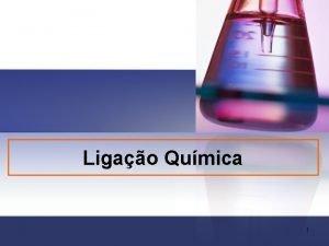 Ligao Qumica 1 Ligao Qumica So as foras