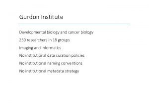 Gurdon Institute Developmental biology and cancer biology 250