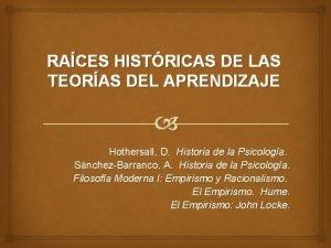 RACES HISTRICAS DE LAS TEORAS DEL APRENDIZAJE Hothersall