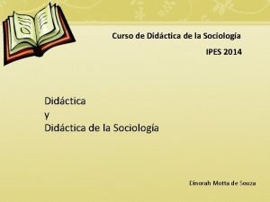 Curso de Didctica de la Sociologa IPES 2014
