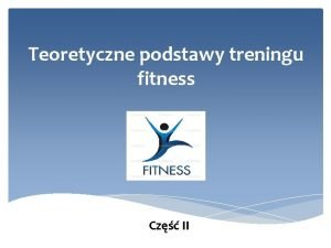 Teoretyczne podstawy treningu fitness Cz II 1 Monitorowanie