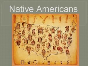 Native Americans Who were the first people to