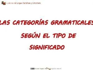 LAS CATEGORAS GRAMATICALES SEGN EL TIPO DE SIGNIFICADO