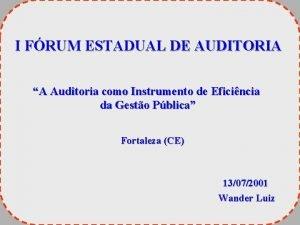 I FRUM ESTADUAL DE AUDITORIA A Auditoria como