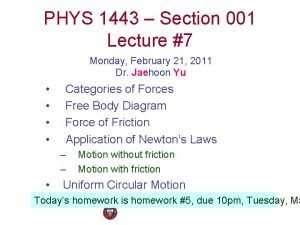 PHYS 1443 Section 001 Lecture 7 Monday February