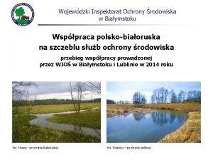 Wojewdzki Inspektorat Ochrony rodowiska w Biaymstoku Wsppraca polskobiaoruska