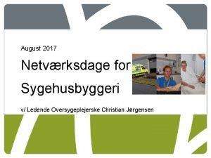 August 2017 Netvrksdage for Sygehusbyggeri v Ledende Oversygeplejerske