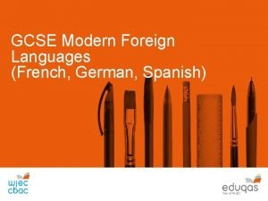 GCSE Modern Foreign Languages French German Spanish Introducing