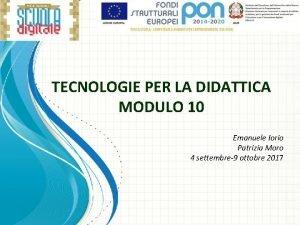 TECNOLOGIE PER LA DIDATTICA MODULO 10 Emanuele Iorio