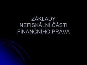 ZKLADY NEFISKLN STI FINANNHO PRVA Systm finannho prva