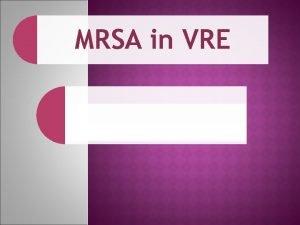 MRSA in VRE Kaj je Staphylococcus aureus Kaj