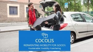 COCOLIS REINVENTING MOBILITY FOR GOODS sustainable mobility carsharing