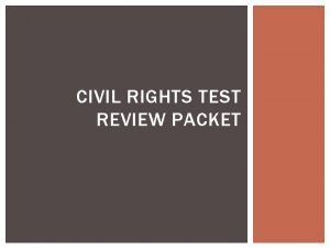 CIVIL RIGHTS TEST REVIEW PACKET ORIGINS OF THE