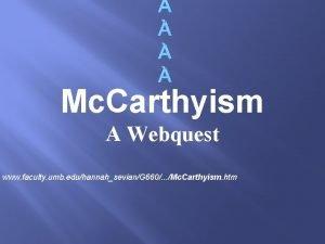 Mc Carthyism A Webquest www faculty umb eduhannahsevianG