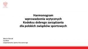 Harmonogram wprowadzenia wytycznych Kodeksu dobrego zarzdzania dla polskich