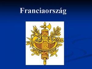 Franciaorszg Fvrosa Paris Lakossg szma 59 107 500
