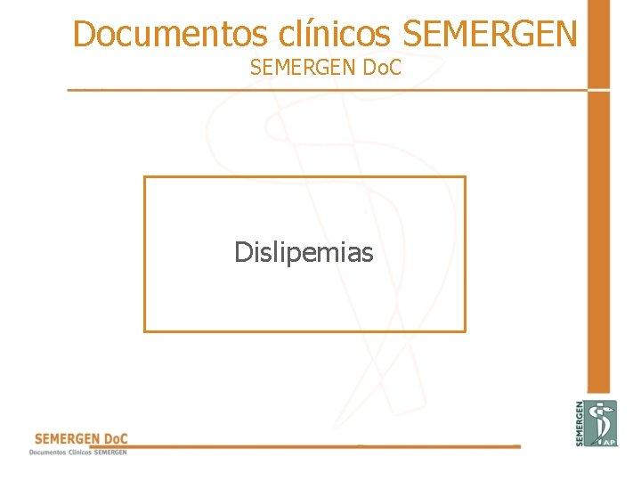 Documentos clnicos SEMERGEN Do C Dislipemias Documentos clnicos