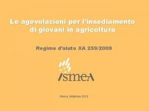Le agevolazioni per linsediamento di giovani in agricoltura
