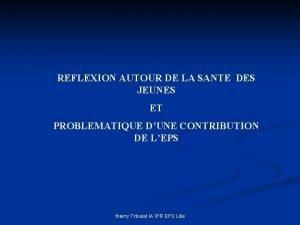 REFLEXION AUTOUR DE LA SANTE DES JEUNES ET