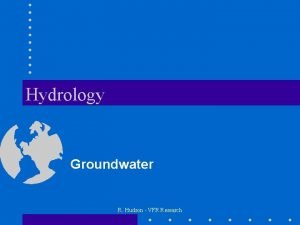 Hydrology Groundwater R Hudson VFR Research Groundwater Topics