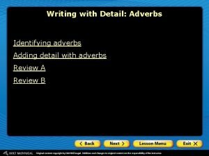Writing with Detail Adverbs Identifying adverbs Adding detail