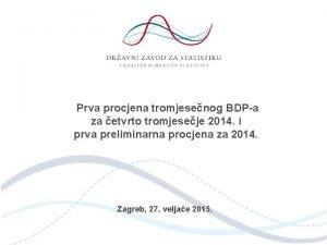 Prva procjena tromjesenog BDPa za etvrto tromjeseje 2014