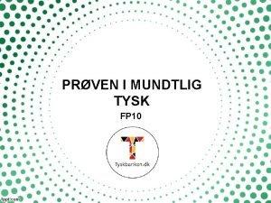 PRVEN I MUNDTLIG TYSK FP 10 Den mundtlige
