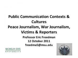 Public Communication Contexts Cultures Peace Journalism War Journalism
