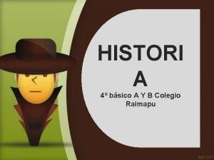 HISTORI A 4 bsico A Y B Colegio