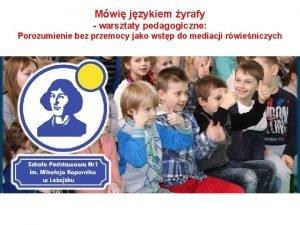 Mwi jzykiem yrafy warsztaty pedagogiczne Porozumienie bez przemocy