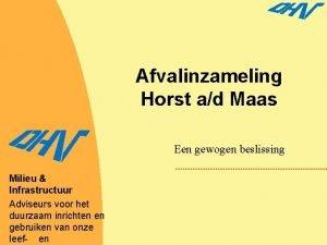 Afvalinzameling Horst ad Maas Een gewogen beslissing Milieu