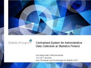 Centralised System for Administrative Data Collection at Statistics