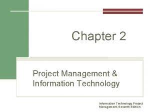 Chapter 2 Project Management Information Technology Project Management