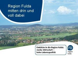 Region Fulda mitten drin und voll dabei Einblicke