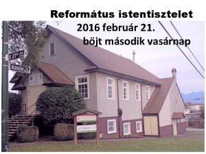 Reformtus istentisztelet 2016 februr 21 bjt msodik vasrnap