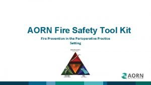 AORN Fire Safety Tool Kit Fire Prevention in