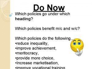 Do Now Which policies go under which heading