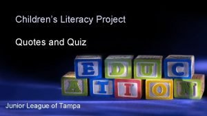 Childrens Literacy Project Quotes and Quiz Junior League