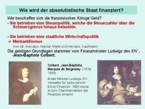 Wie wird der absolutistische Staat finanziert Wie beschaffen