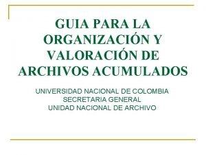 GUIA PARA LA ORGANIZACIN Y VALORACIN DE ARCHIVOS