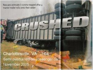 Charlottesville VA I64 Semi overturned on passenger car