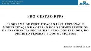 SECRETARIA DE PREVIDNCIA MINISTRIO DA FAZENDA PRGESTO RPPS