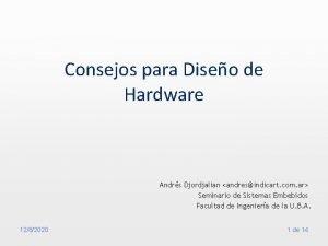 Consejos para Diseo de Hardware Andrs Djordjalian andresindicart