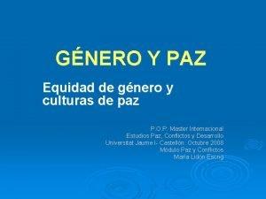 GNERO Y PAZ Equidad de gnero y culturas
