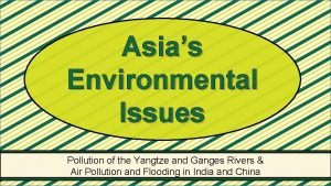 Asias Environmental Issues Pollution of the Yangtze and