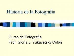 Historia de la Fotografa Curso de Fotografa Prof